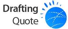 Drafting Quote